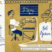 Augsburg, Städtische Reischlesche Handelsschule, 50 Jahre [1955]